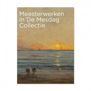 Masterpieces in The Mesdag Collection